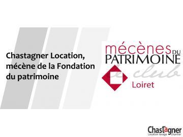CHASTAGNER LOCATION, MÉCÈNE DE LA FONDATION DU PATRIMOINE